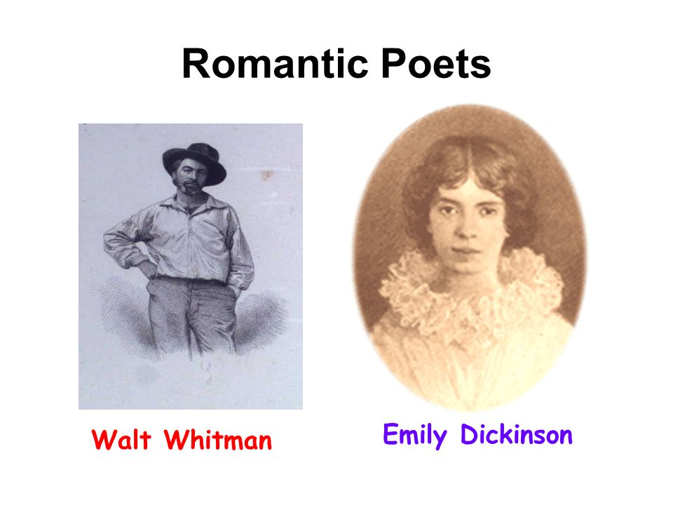 Romantic Poets Emily Dickinson Walt Whitman