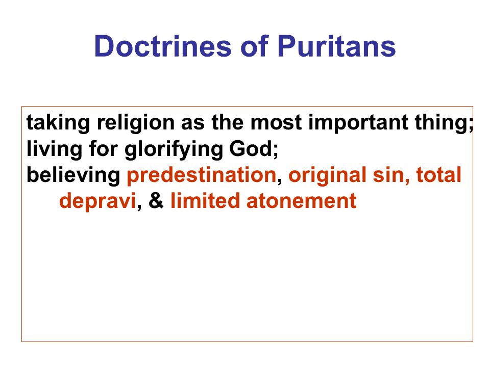 Doctrines of Puritans taking religion as the most important thing;