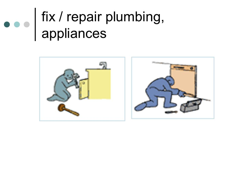 fix / repair plumbing, appliances