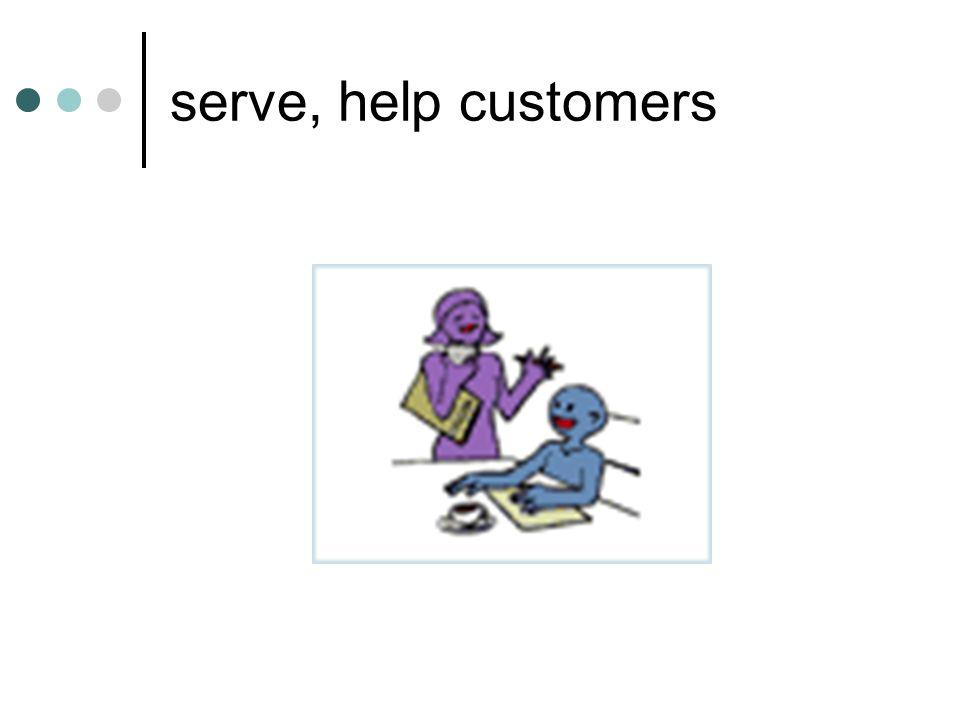 serve, help customers