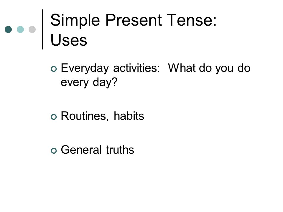 Simple Present Tense: Uses
