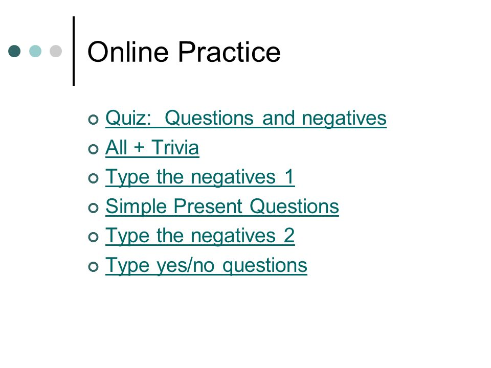 Online Practice Quiz: Questions and negatives All + Trivia