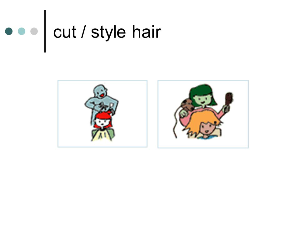 cut / style hair