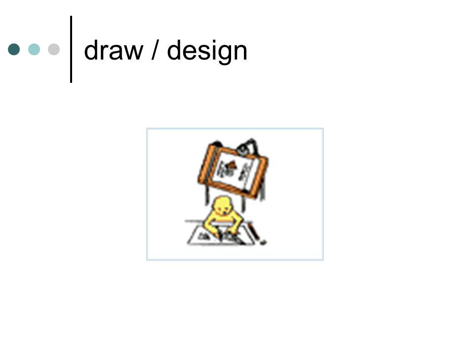draw / design