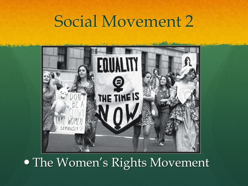 Social Movement 2 The Women's Rights Movement
