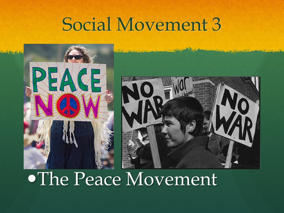 Social Movement 3 The Peace Movement