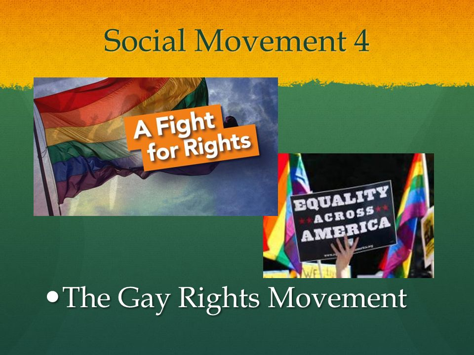 Social Movement 4 The Gay Rights Movement
