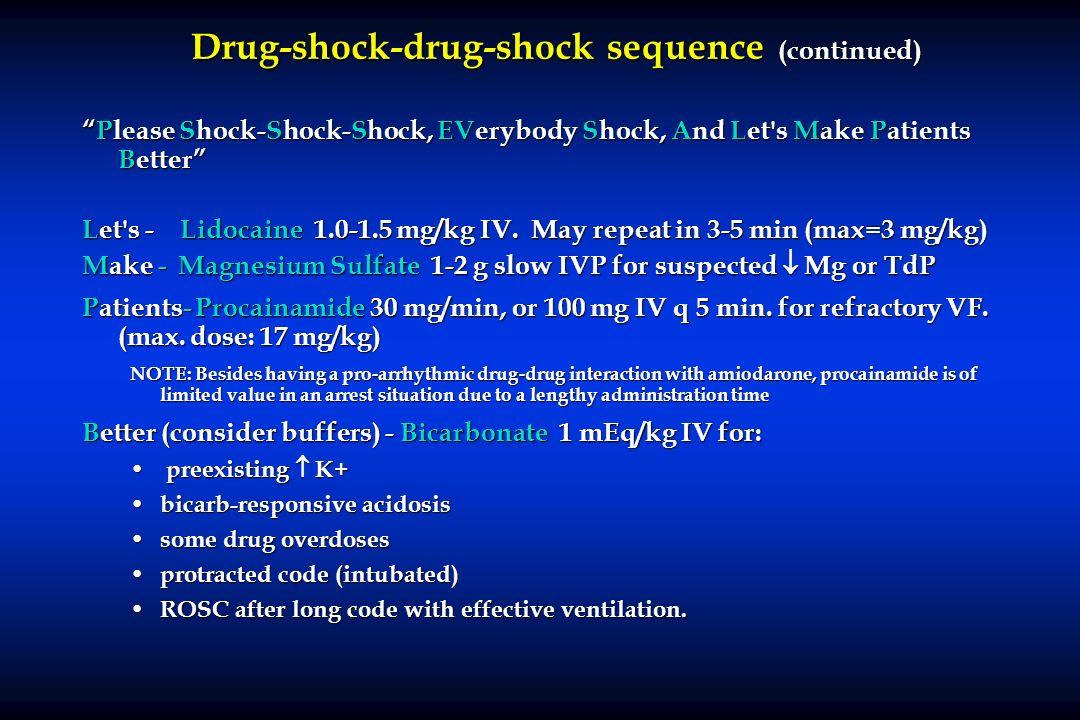 Drug-shock-drug-shock sequence (continued)