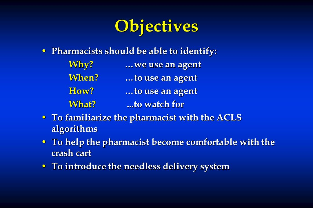 Objectives Pharmacists should be able to identify: