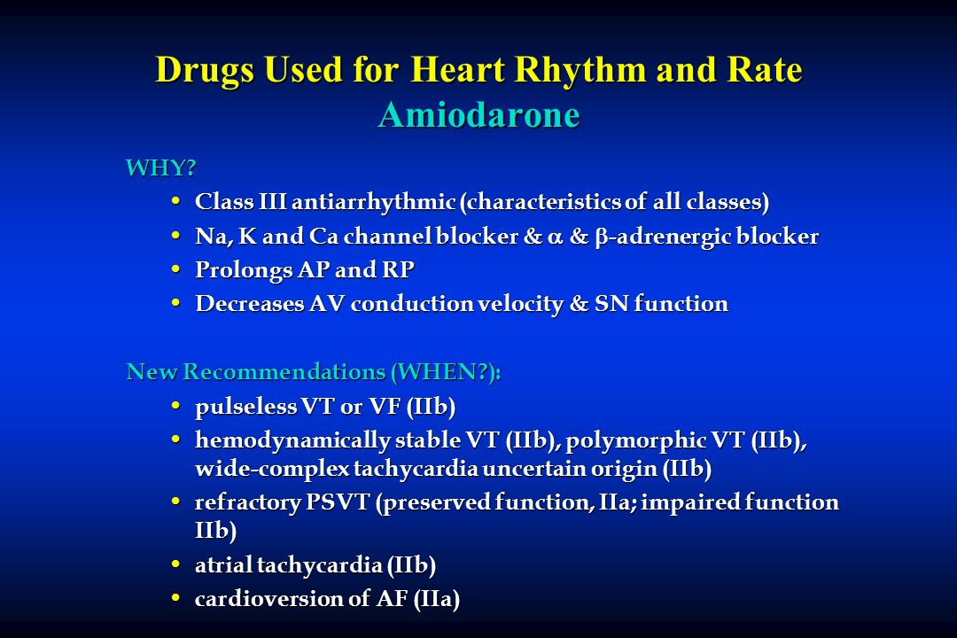 Drugs Used for Heart Rhythm and Rate Amiodarone