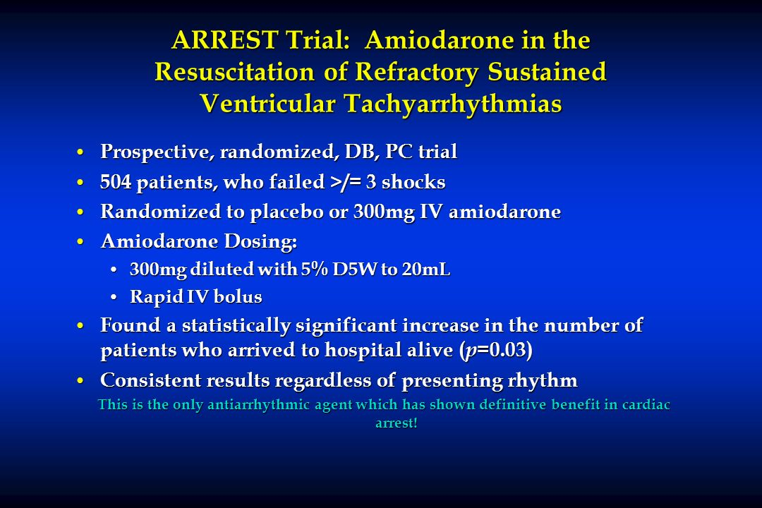 ARREST Trial: Amiodarone in the Resuscitation of Refractory Sustained Ventricular Tachyarrhythmias
