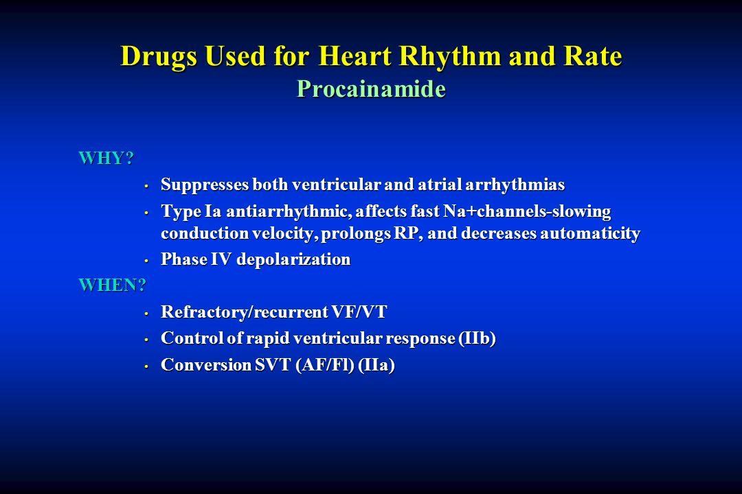 Drugs Used for Heart Rhythm and Rate Procainamide