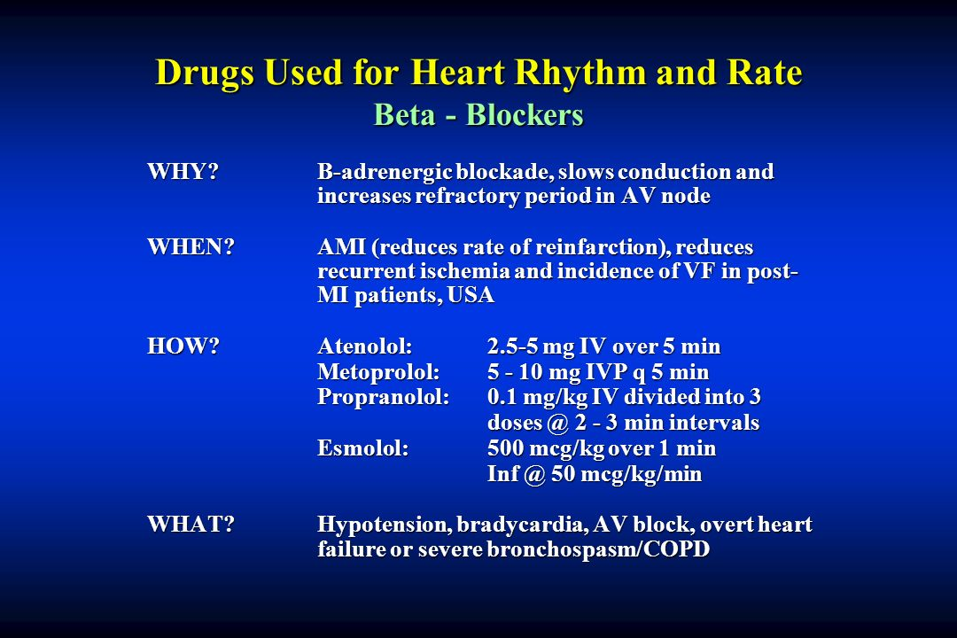 Drugs Used for Heart Rhythm and Rate Beta - Blockers