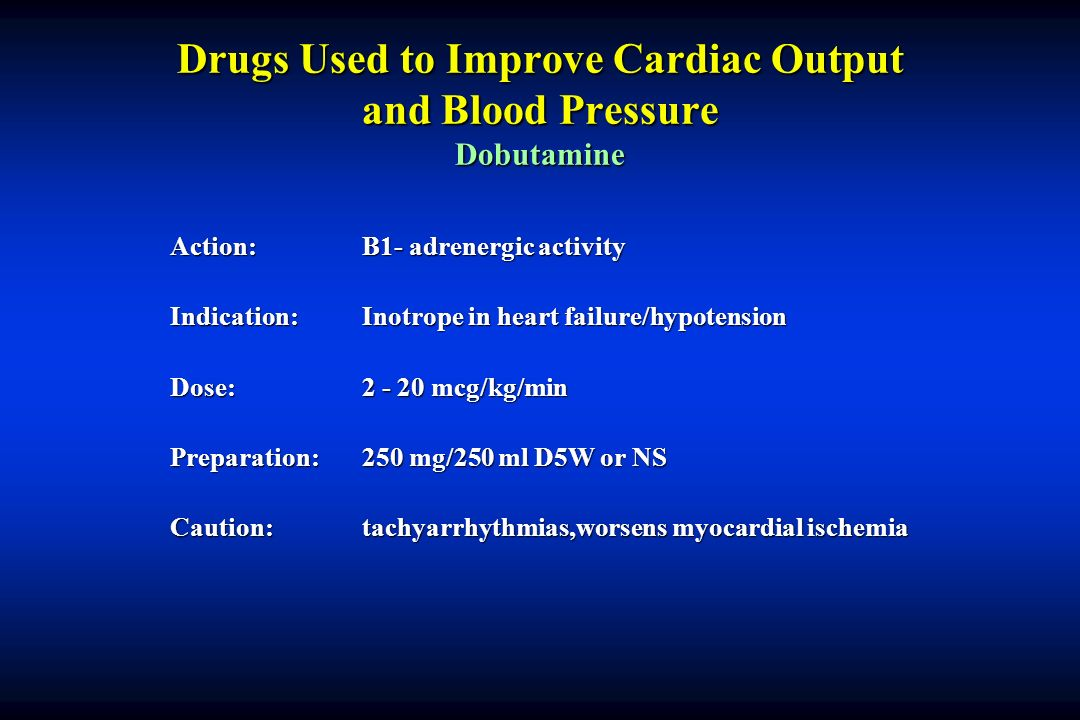 Drugs Used to Improve Cardiac Output and Blood Pressure Dobutamine