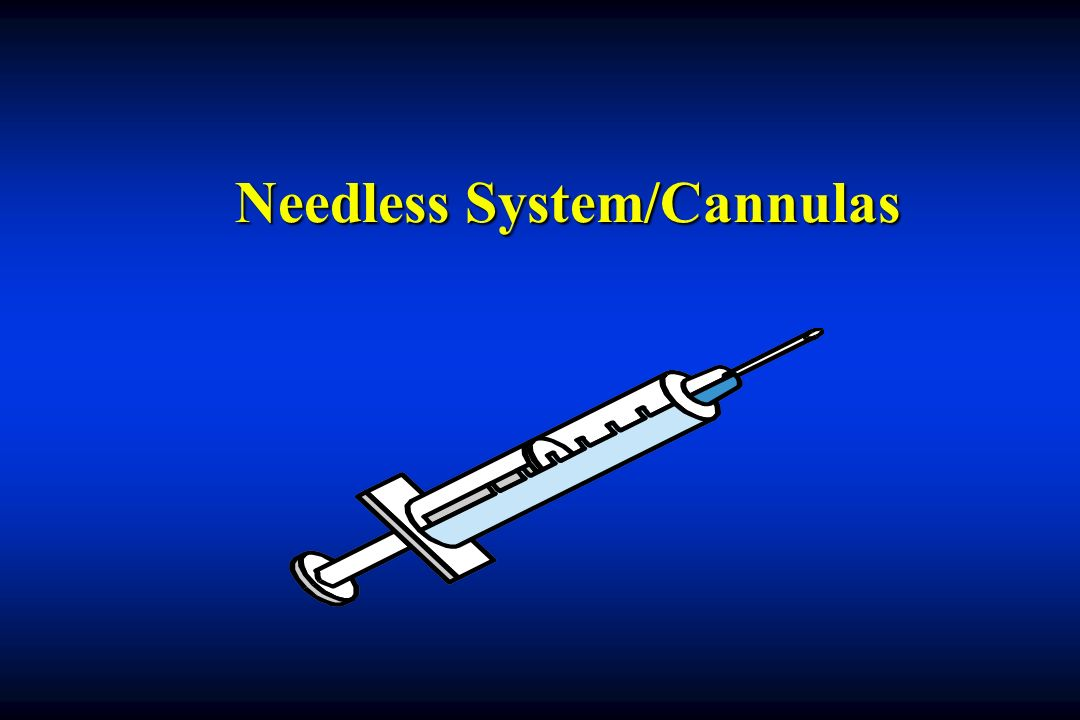 Needless System/Cannulas