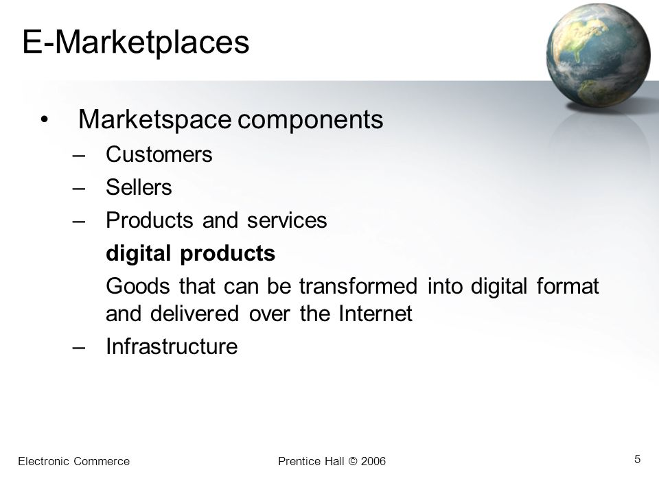 E-Marketplaces Marketspace components Customers Sellers