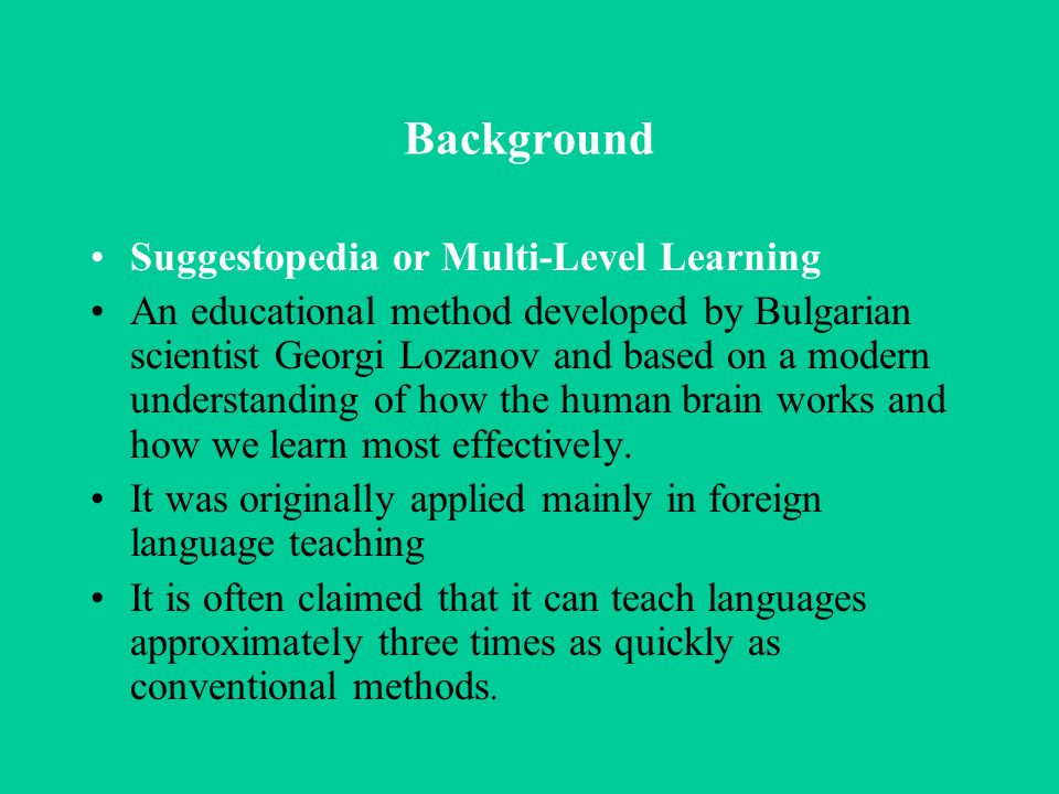 Background Suggestopedia or Multi-Level Learning