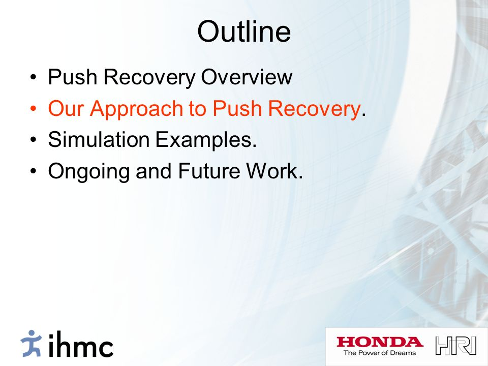 Outline Push Recovery Overview Our Approach to Push Recovery.