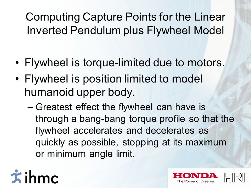 Flywheel is torque-limited due to motors.