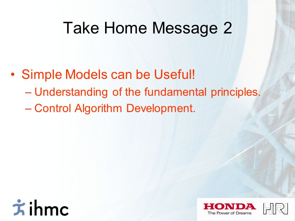 Take Home Message 2 Simple Models can be Useful!