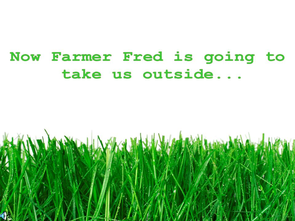 Now Farmer Fred is going to