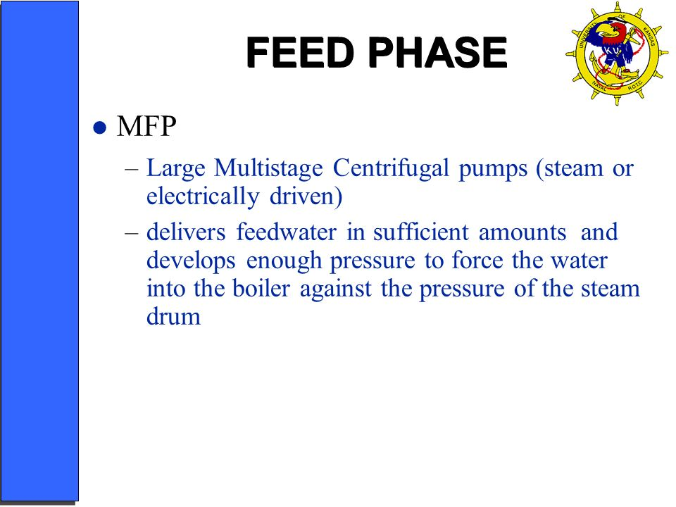 FEED PHASE MFP. Large Multistage Centrifugal pumps (steam or electrically driven)