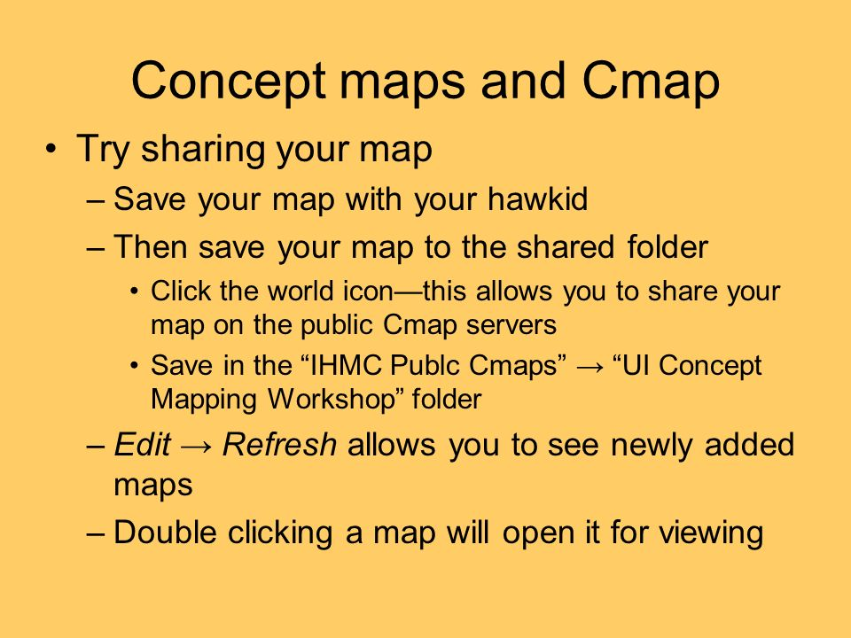 Concept maps and Cmap Try sharing your map