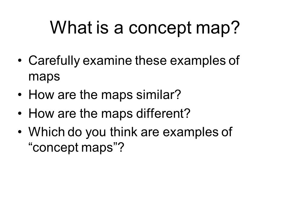 What is a concept map Carefully examine these examples of maps