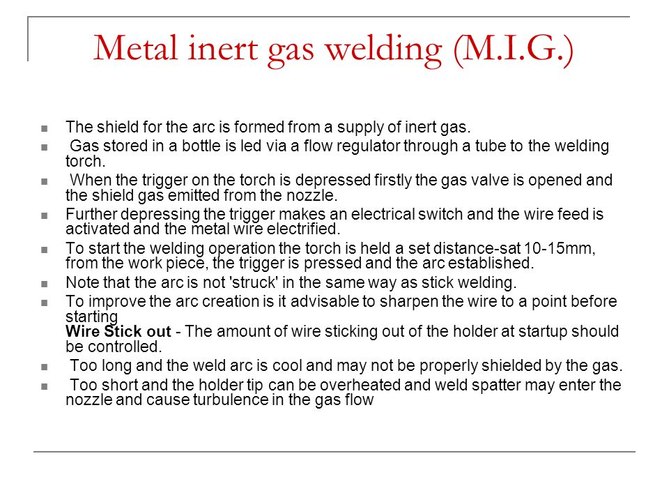 Metal inert gas welding (M.I.G.)
