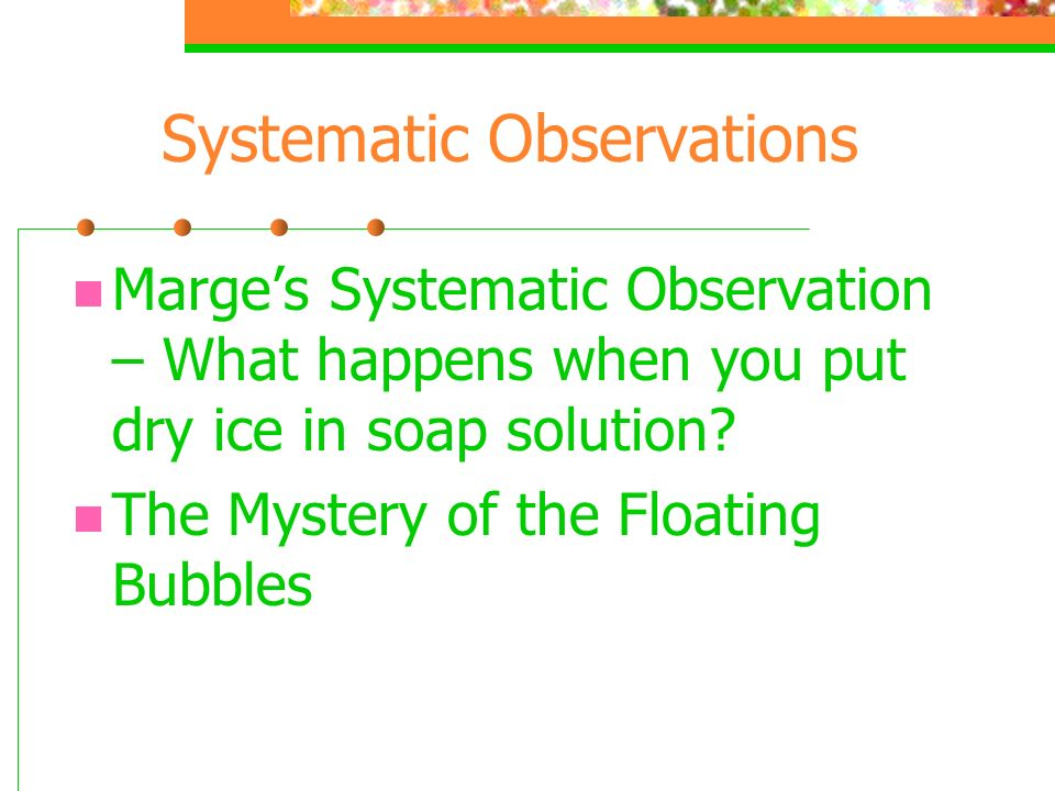 Systematic Observations