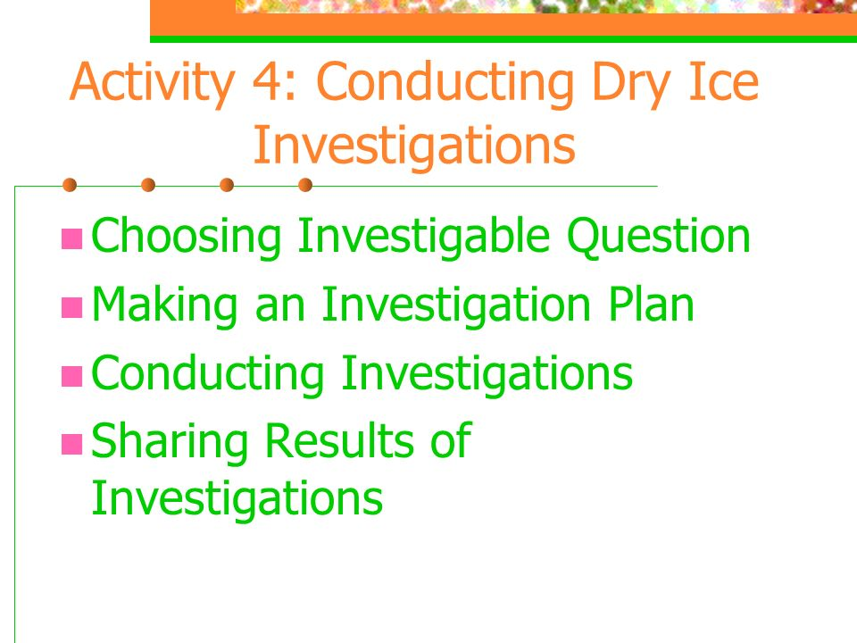 Activity 4: Conducting Dry Ice Investigations