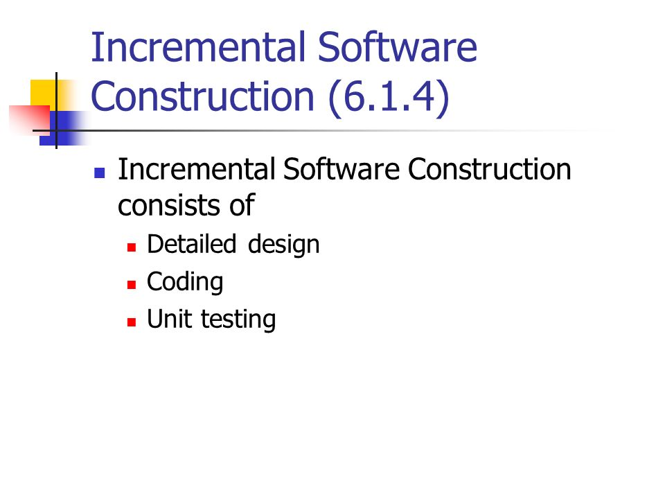 Incremental Software Construction (6.1.4)