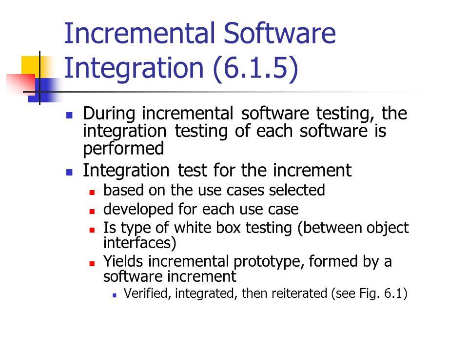 Incremental Software Integration (6.1.5)