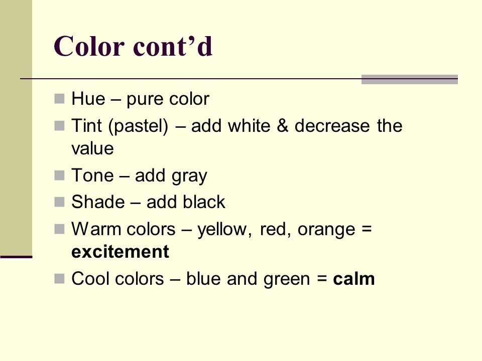 Color cont'd Hue – pure color