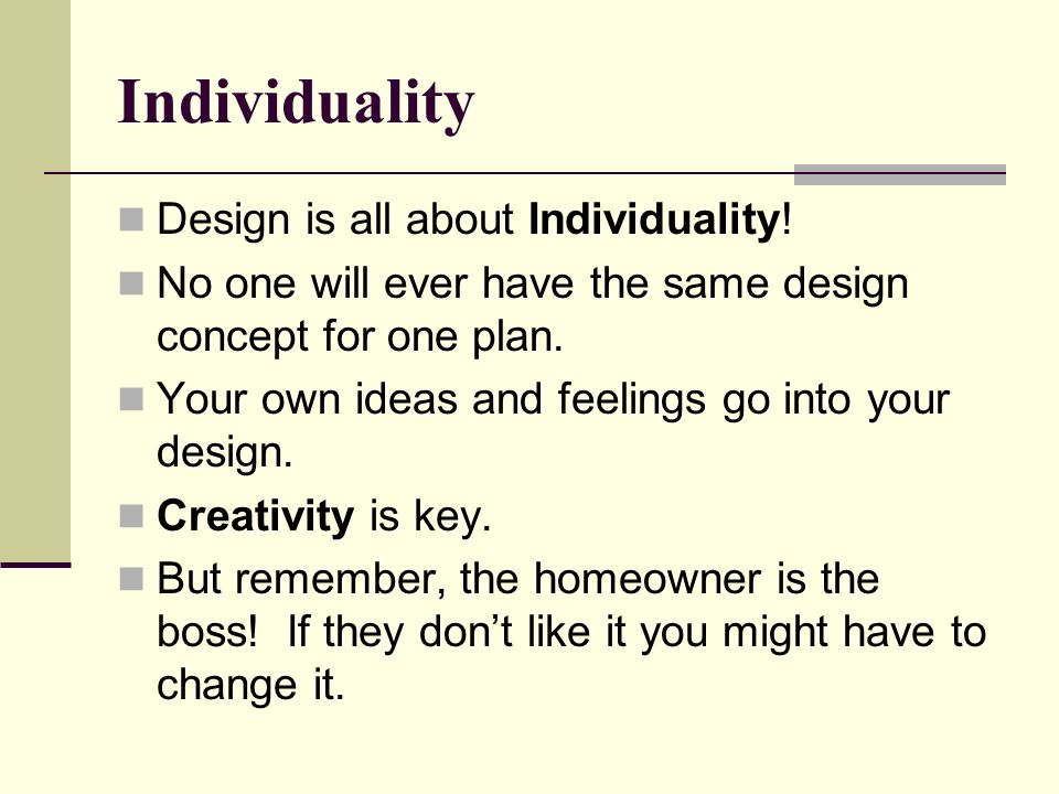 Individuality Design is all about Individuality!