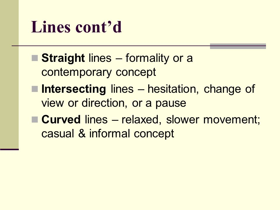 Lines cont'd Straight lines – formality or a contemporary concept