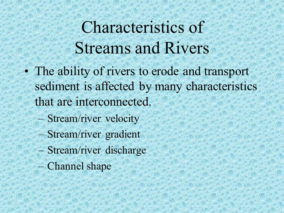 rivers velocity Your question is really interesting , stop the river flow (if you can),if we color  ground surface of the path with some color and also if we color the.