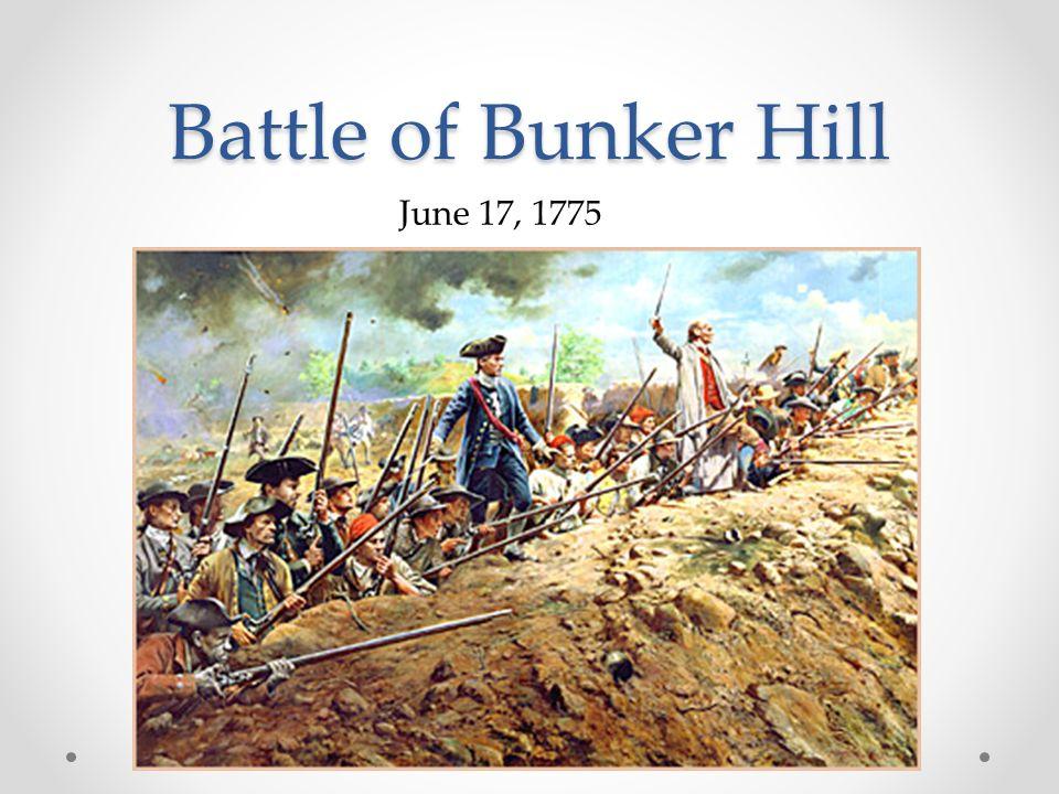 Battle of Bunker Hill June 17, 1775
