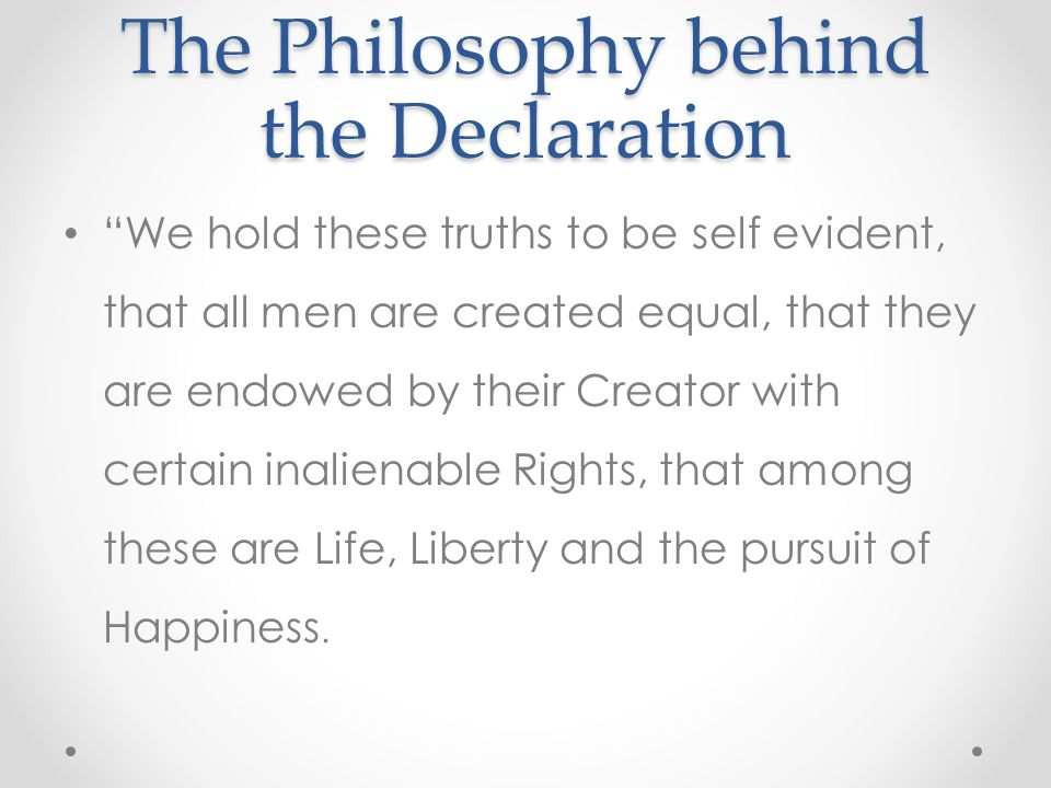 The Philosophy behind the Declaration