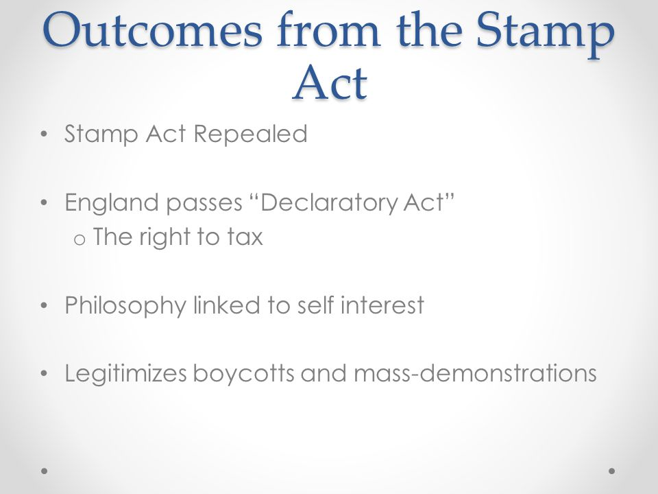 Outcomes from the Stamp Act