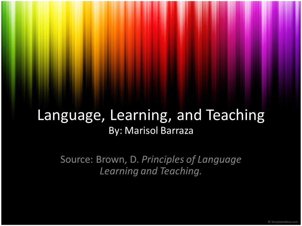 Language, Learning, and Teaching