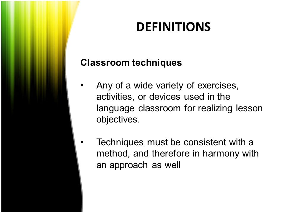 DEFINITIONS Classroom techniques