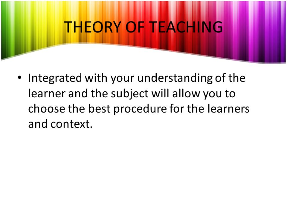THEORY OF TEACHING