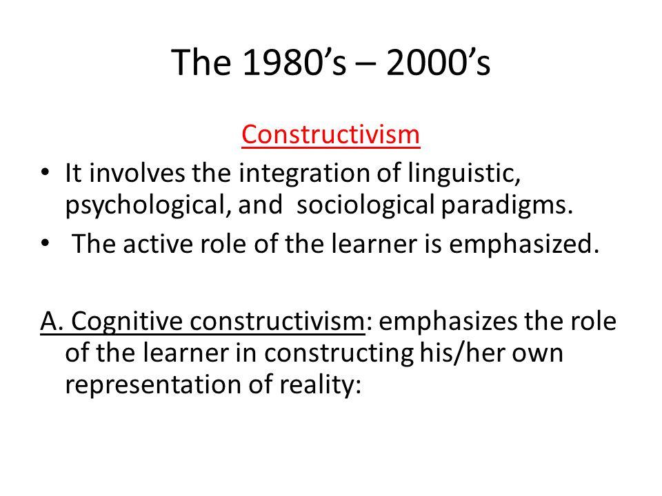 The 1980's – 2000's Constructivism