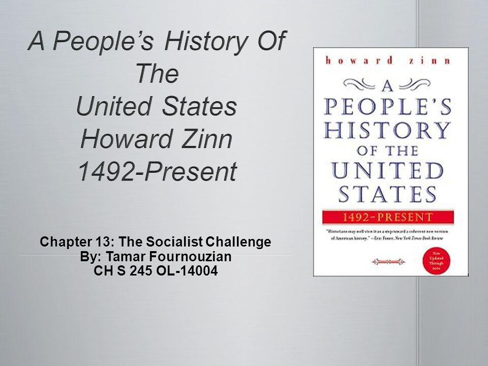 a peoples history of the united states chapter 13 6 responses to a people's history of the united states by howard zinn, chapter 1: summary.