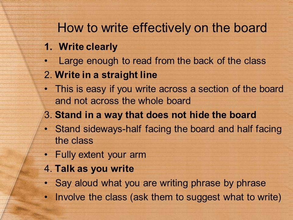 How to write effectively on the board