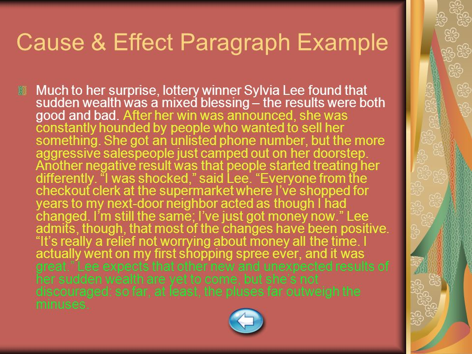 first paragraph of cause and effect essays In composition, cause and effect is a method of paragraph or essay development in which a writer analyzes the reasons for—and/or the consequences of—an action.