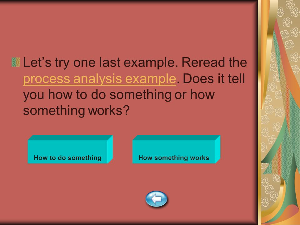 Let's try one last example. Reread the process analysis example