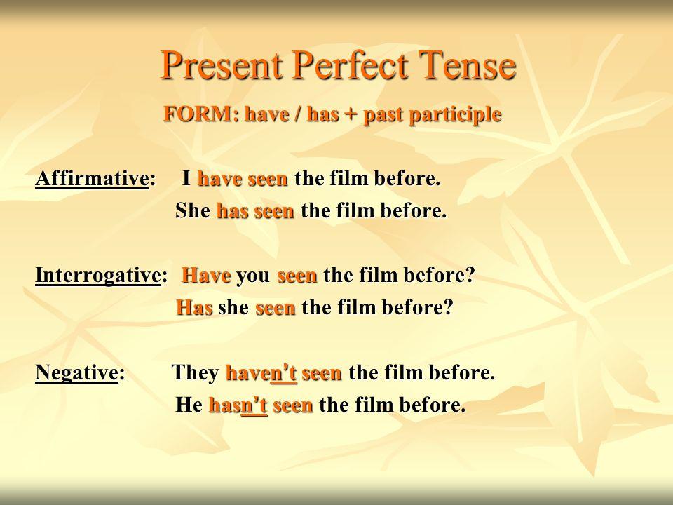 FORM: have / has + past participle