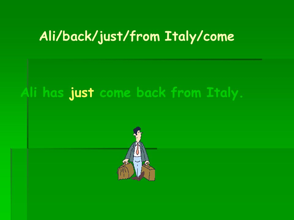 Ali/back/just/from Italy/come